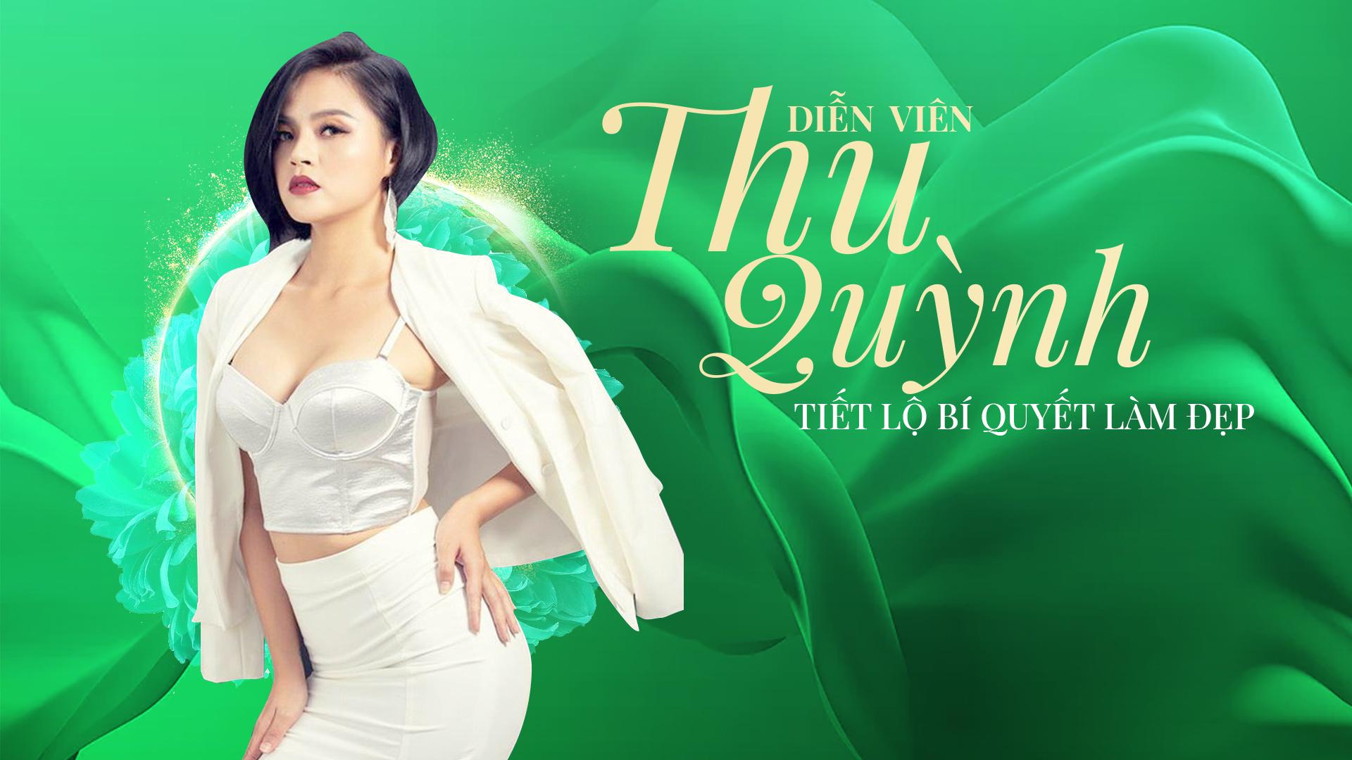 Diễn viên Thu Quỳnh tiết lộ bí quyết trẻ đẹp