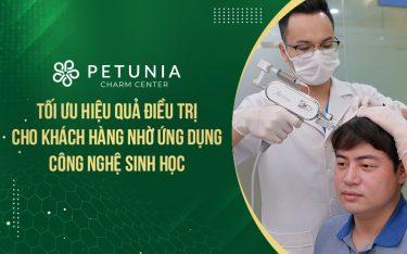 Petunia Charm Center - Tối ưu hiệu quả điều trị cho khách hàng nhờ ứng dụng công nghệ sinh học